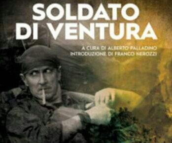 """[Consigliati] Altaforte lancia """"Soldato di ventura"""", diario di guerra di un mercenario italiano in Africa"""